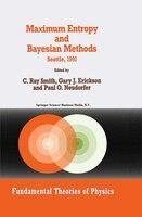 Maximum Entropy and Bayesian Methods: Seattle, 1991 - C.R. Smith