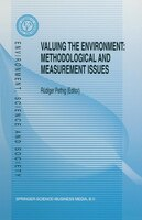Valuing The Environment: Methodological And Measurement Issues - Rüdiger Pethig