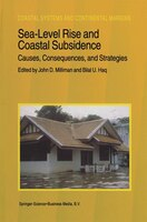 Sea-level Rise And Coastal Subsidence: Causes, Consequences, And Strategies - J.d. Milliman
