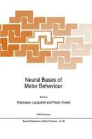 Neural Bases of Motor Behaviour - F. Lacquaniti