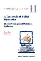 A Textbook of Belief Dynamics: Theory Change and Database Updating - Sven Ove Hansson