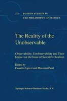The Reality of the Unobservable: Observability, Unobservability and Their Impact on the Issue of Scientific Realism - E. Agazzi