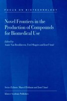 Novel Frontiers in the Production of Compounds for Biomedical Use - A. van Broekhoven
