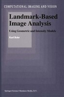 Landmark-Based Image Analysis: Using Geometric and Intensity Models - Karl Rohr
