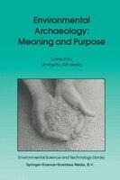 Environmental Archaeology: Meaning And Purpose - Umberto Albarella