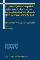 IUTAM/IACM/IABEM Symposium on Advanced Mathematical and Computational Mechanics Aspects of the Boundary Element Method: held in Cr