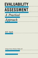 Evaluability Assessment: A Practical Approach - M.F. Smith