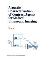 Acoustic Characterization of Contrast Agents for Medical Ultrasound Imaging - L. Hoff