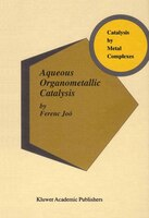 Aqueous Organometallic Catalysis - Ferenc Jo