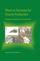 Plants as Factories for Protein Production - Elizabeth E. Hood