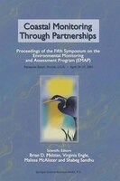 Coastal Monitoring Through Partnerships: Proceedings of the Fifth Symposium on the Environmental Monitoring and Assessment Program - Brian D. Melzian