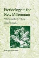 Pteridology in the New Millennium: Nbri Golden Jubilee Volume - S. Chandra