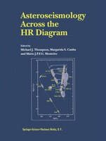 Asteroseismology Across the HR Diagram: Proceedings of the Asteroseismology Workshop Porto, Portugal 1-5 July 2002 - Michael J. Thompson