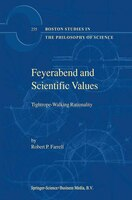 Feyerabend and Scientific Values: Tightrope-Walking Rationality - R.p. Farrell