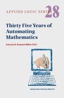 Thirty Five Years of Automating Mathematics - F.D. Kamareddine