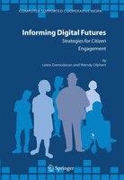 Informing Digital Futures: Strategies for Citizen Engagement - Leela Damodaran