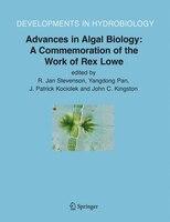 Advances In Algal Biology: A Commemoration Of The Work Of Rex Lowe - R. Jan Stevenson
