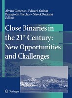 Close Binaries In The 21st Century: New Opportunities And Challenges - Alvaro Gimenez