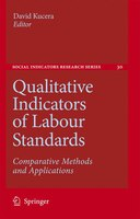 Qualitative Indicators of Labour Standards: Comparative Methods and Applications - David Kucera