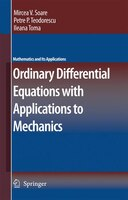 Ordinary Differential Equations With Applications To Mechanics - Mircea Soare, Petre P. Teodorescu, Ileana Toma