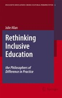 Rethinking Inclusive Education: The Philosophers of Difference in Practice - Julie Allan