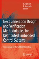 Next Generation Design and Verification Methodologies for Distributed Embedded Control Systems: Proceedings Of The Gm R - S. Ramesh