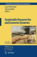 Sustainable Resource Use and Economic Dynamics - Lucas Bretschger