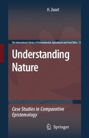 Understanding Nature: Case Studies in Comparative Epistemology - Hub Zwart