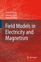 Field Models in Electricity and Magnetism - Paolo Di Barba, Antonio Savini, Slawomir Wiak