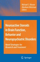 Neuroactive Steroids in Brain Function, Behavior and Neuropsychiatric Disorders: Novel Strategies for Research and Treatment - Abraham Weizman