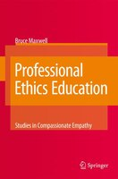 Professional Ethics Education: Studies In Compassionate Empathy - Bruce Maxwell