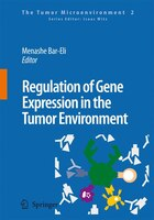 Regulation of Gene Expression in the Tumor Environment: Regulation of melanoma progression by the microenvironment: the roles of P - Menashe Bar-Eli