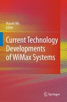 Current Technology Developments of WiMax Systems - Lin Ma