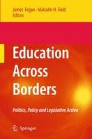 Education Across Borders: Politics, Policy and Legislative Action