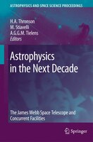 Astrophysics in the Next Decade: The James Webb Space Telescope and Concurrent Facilities - Harley A. Thronson
