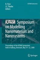 IUTAM Symposium on Modelling Nanomaterials and Nanosystems: Proceedings of the IUTAM Symposium held in Aalborg, Denmark, 19-22 May