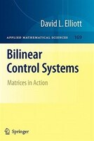 Bilinear Control Systems: Matrices in Action - David Elliott