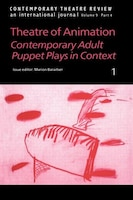Theatre of Animation: Contemporary Adult Puppet Plays in Context