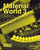 Following the smashing success of Material World 1  and Material World 2, the third edition in this series, Material World 3: Innovative Materials for Architecture and Design, offers another hundred-plus materials and semi-finished products carefully selected by matériO, the library of emerging materials