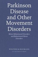 Parkinson Disease And Other Movement Disorders: Motor Behavioral Disorders And Behavioral Motor Disorders