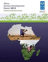Africa Human Development Report 2012: Towards A Food Secure Future