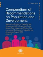 Compendium Of Recommendations On Population And Development:: Vol. Ii: Regional Conferences On Population And Development Held In
