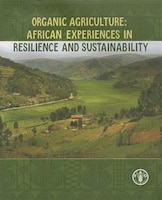 Organic Agriculture: African Experiences In Resilience And Sustainability