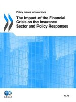 Impact Of The Financial Crisis On The Insurance Sector And Policy Responses: Policy Issues In Insurance