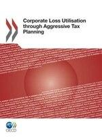Corporate Loss Utilisation Through Aggressive Tax Planning