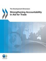 The Development Dimension: Strengthening Accountability In Aid For Trade