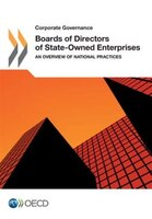 Corporate Governance Boards Of Directors Of State-owned Enterprises: An Overview Of National Practices