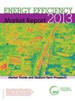 Energy Efficiency Market Report: 2013 - Market Trends And Medium-term Prospects