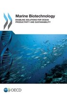 Marine Biotechnology: Enabling Solutions For Ocean Productivity And Sustainability