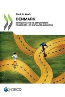 Back To Work:  Denmark: Improving The Re-employment Prospects Of Displaced Workers